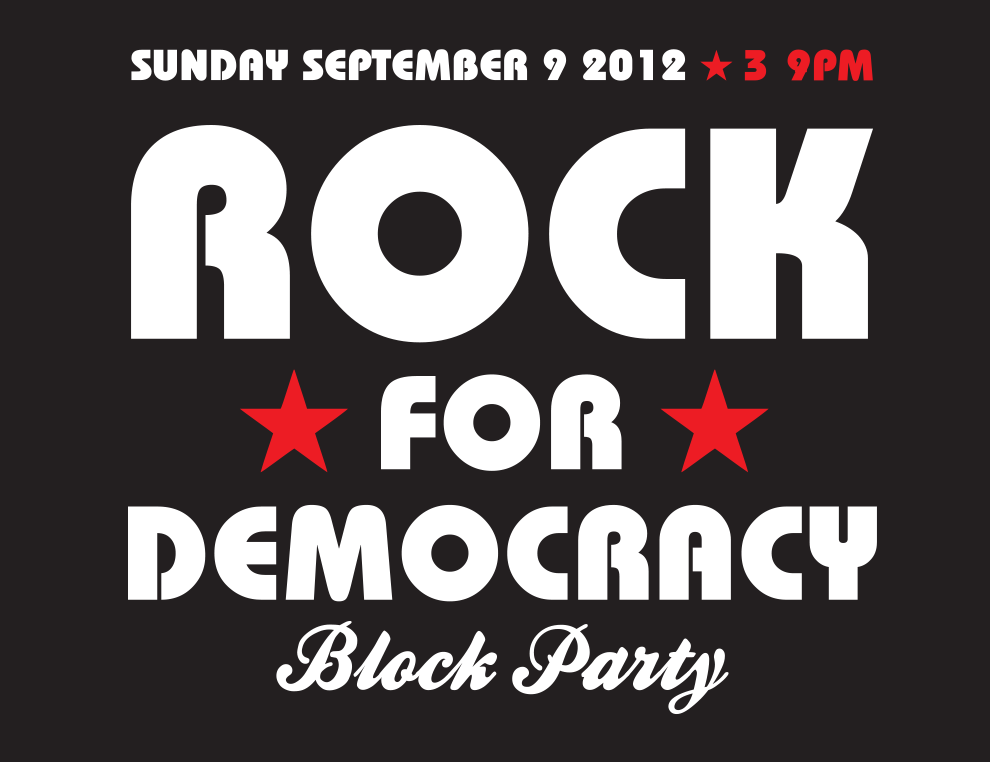 Sunday, September 9 / 3-9 p.m. / Rock for Democracy Block Party